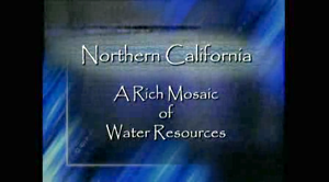 Northern California - A Rich Mosaic of Water Resources